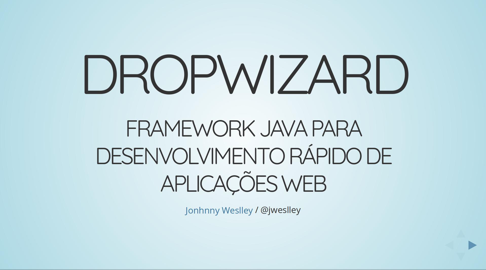 Dropwizard: Framework Java para desenvolvimento rápido de aplicações Web