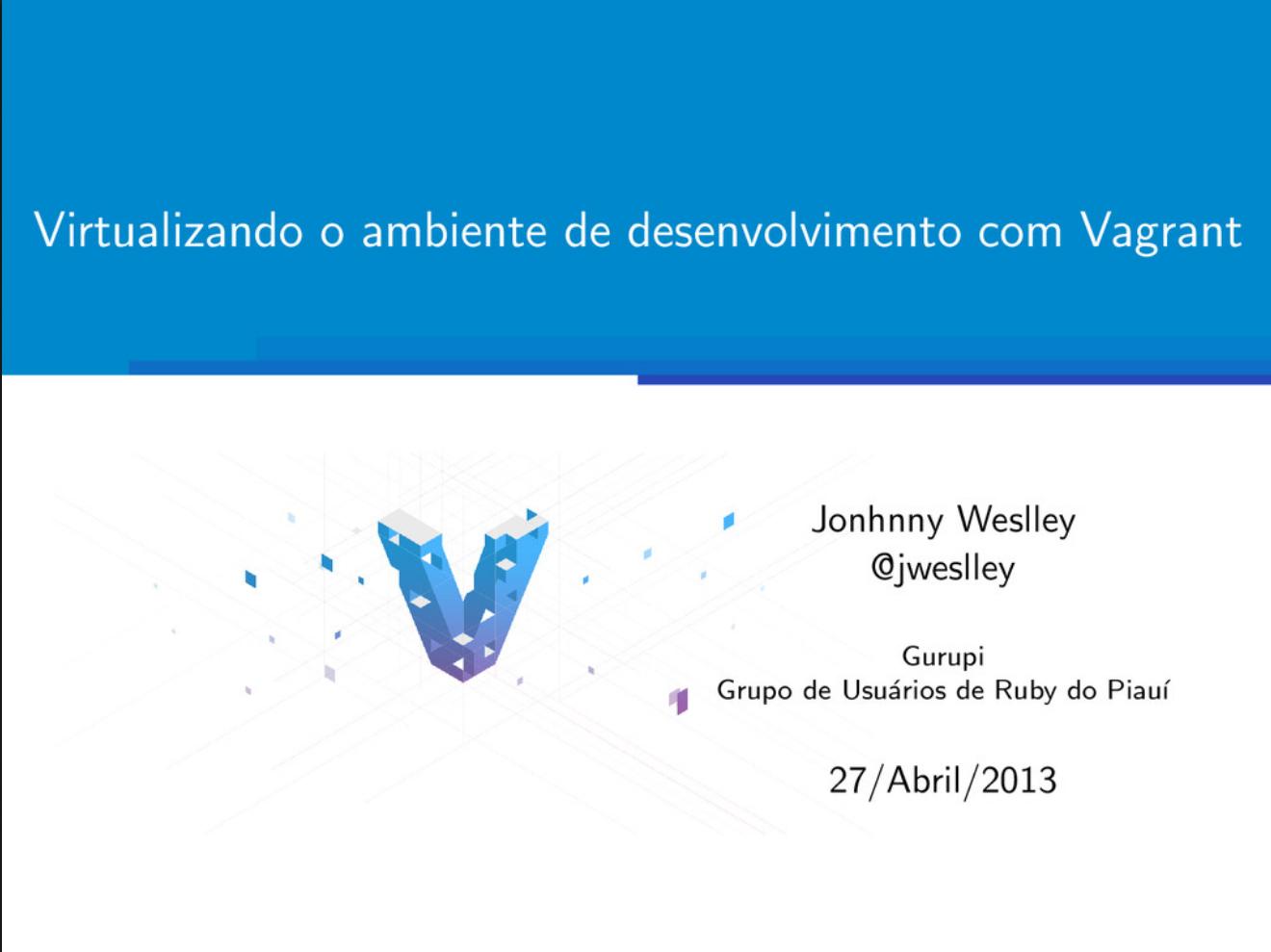 Vagrant: Virtualizando o ambiente de desenvolvimento com Vagrant