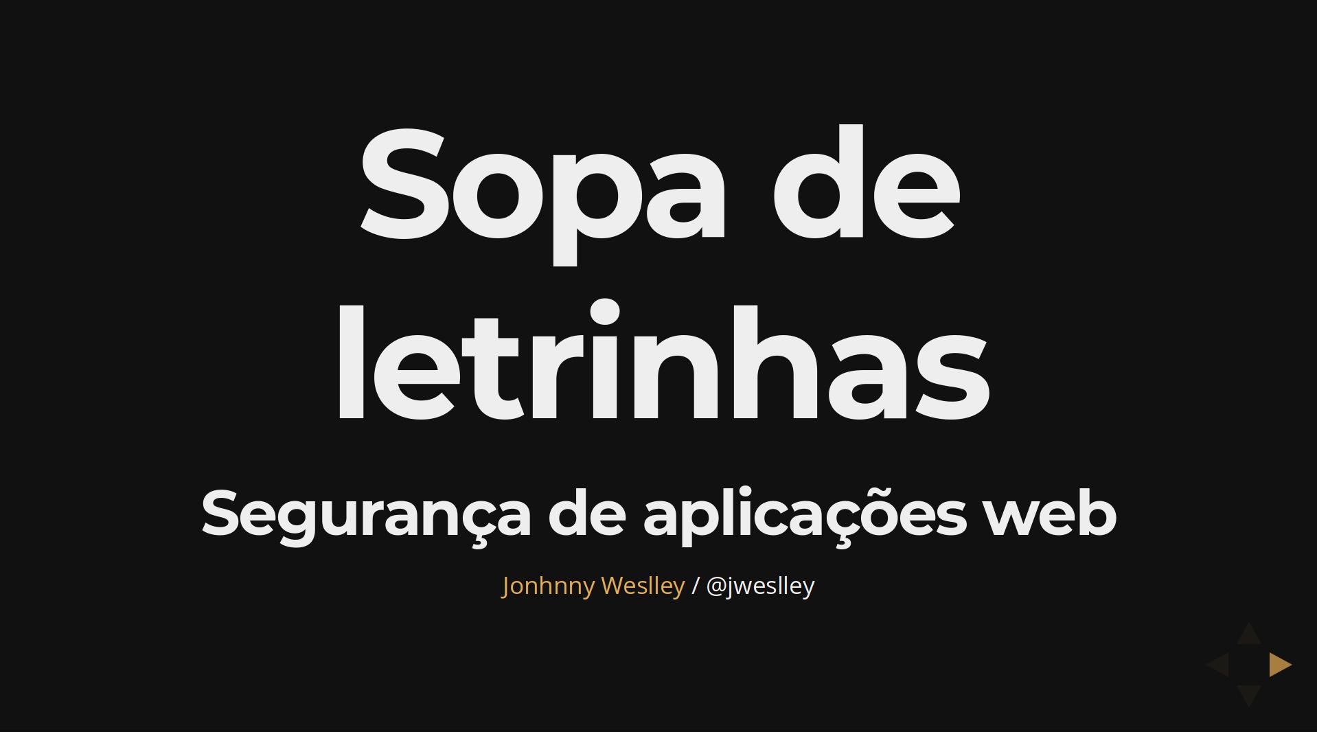 Sopa de letrinhas: Segurança de aplicações Web
